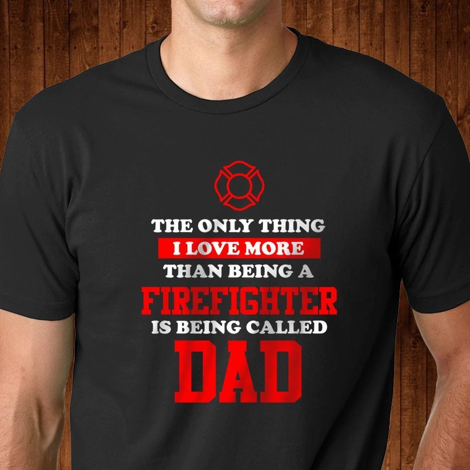 Firefighter Dad T Shirt