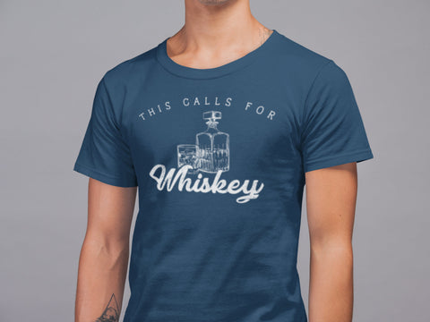 Whiskey Shirt - This Calls for Whiskey