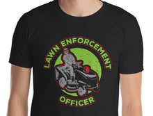 Load image into Gallery viewer, Lawn Enforcement T Shirt