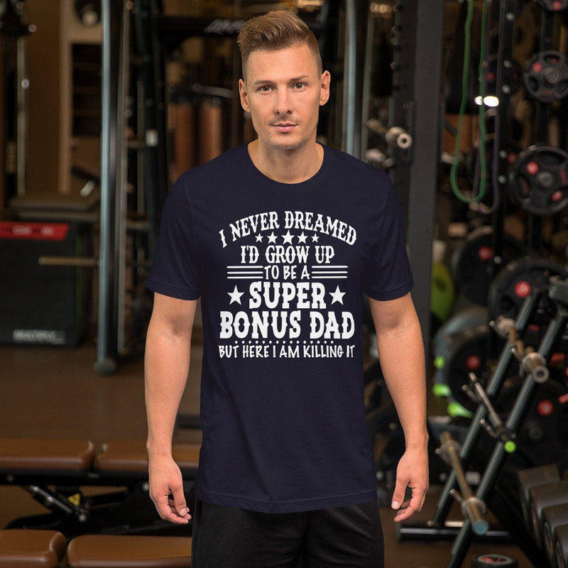 Bonus Dad Shirt - Step Dad Shirt