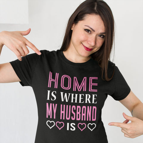 Home is Where Our Husband T shirt
