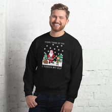 Load image into Gallery viewer, Santa I Touch My Elf Sweatshirt