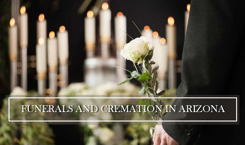 Rules and Regulations for Funerals, Burials and Cremation in Arizona