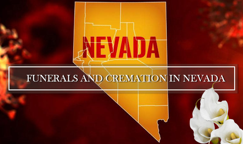 Rules and Regulations for Funerals, Burials and Cremation in Nevada