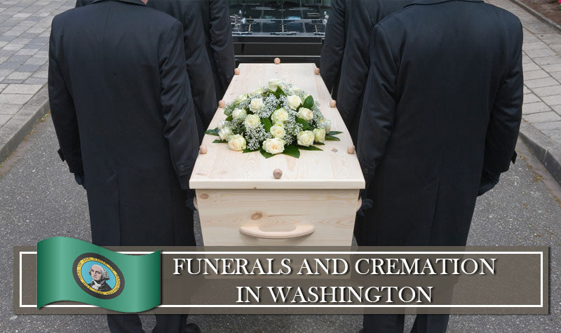 Regulations on Funerals, Burials and Cremation in Washington State