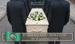 Rules and Regulations on Funerals, Burials and Cremation in Washington State