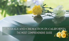 Rules and Regulations for Funerals, Burials and Cremation in California