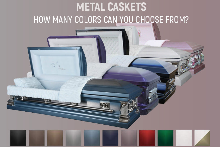 Metal Caskets - How Many Colors Can you Choose From