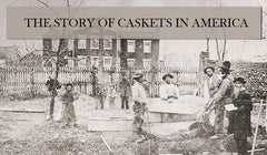 The Story of Caskets in America