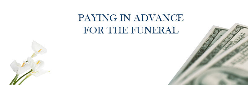 Paying in advance for the funeral