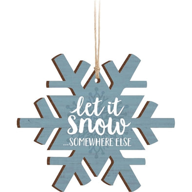 Let it Snow Somewhere Else Ornament