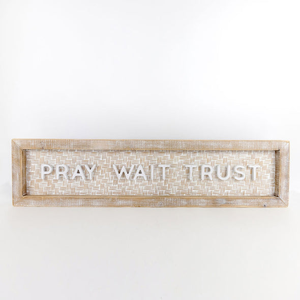 """Pray. Wait. Trust"" Bamboo Sign"