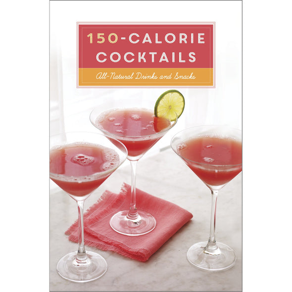 A rectangular book with red cocktails in a martini glass on the cover.  The title reads 150-calorie cocktails