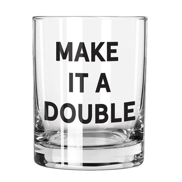 Make it a Double Rocks Glass