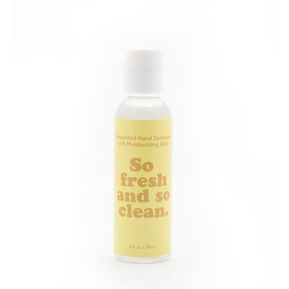 "Unscented Hand Sanitizer + Aloe - ""So Fresh And So Clean."""