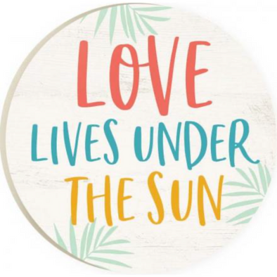 Love Lives Under the Sun Car Coaster