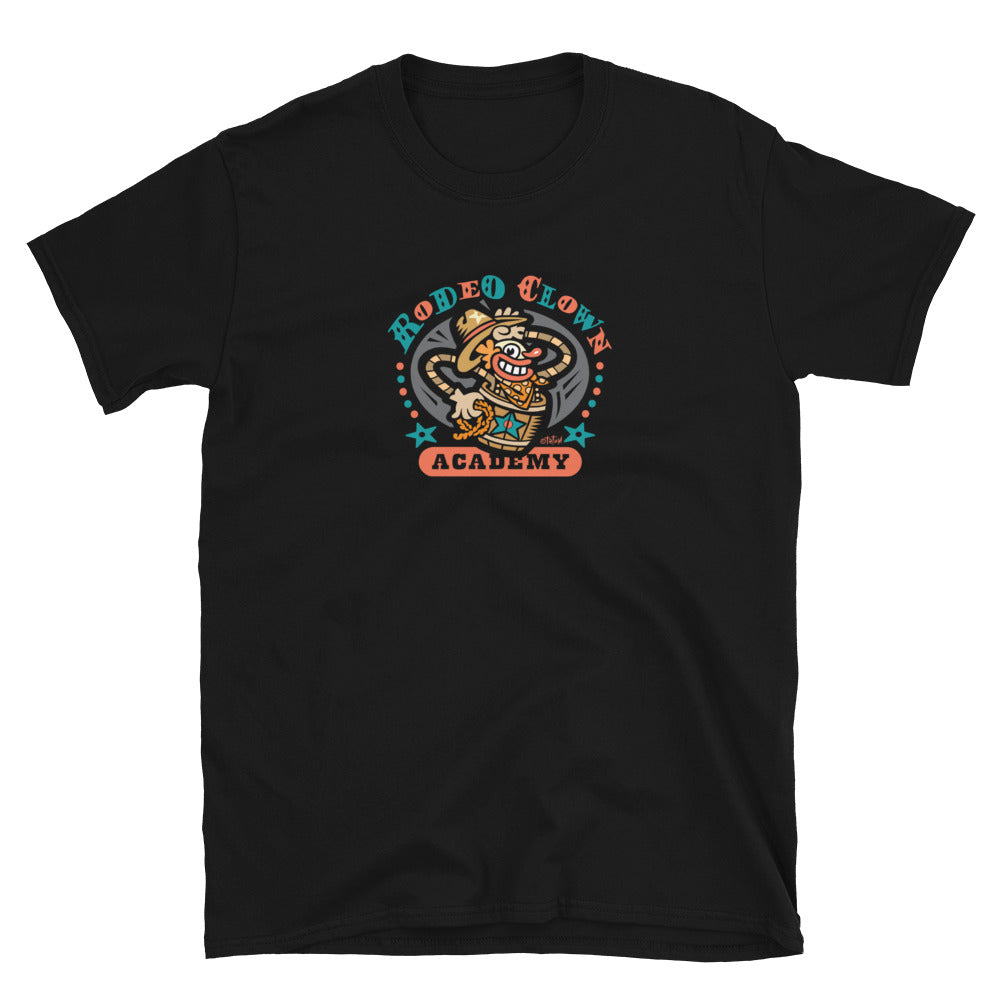 Rodeo Clown Academy Short-Sleeve Unisex T-Shirt