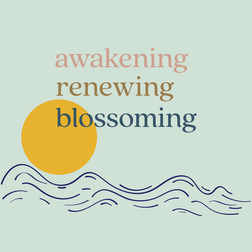 Awakening, Renewing, Blossoming