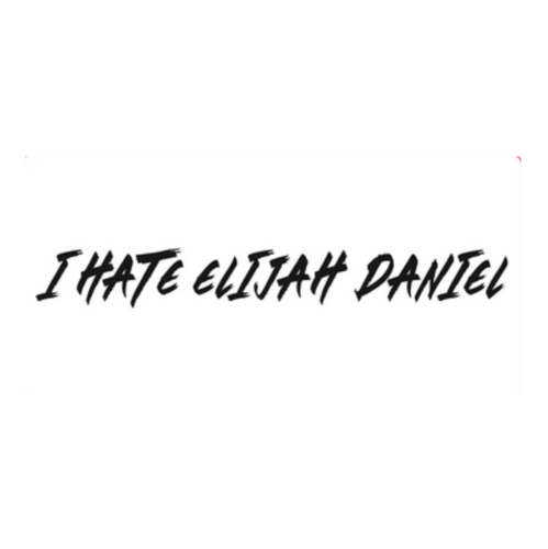 I HATE ELIJAH DANIEL - Exclusive Tour Sticker