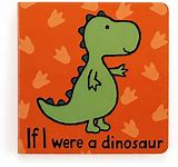 If I Were A Dinosaur - Book
