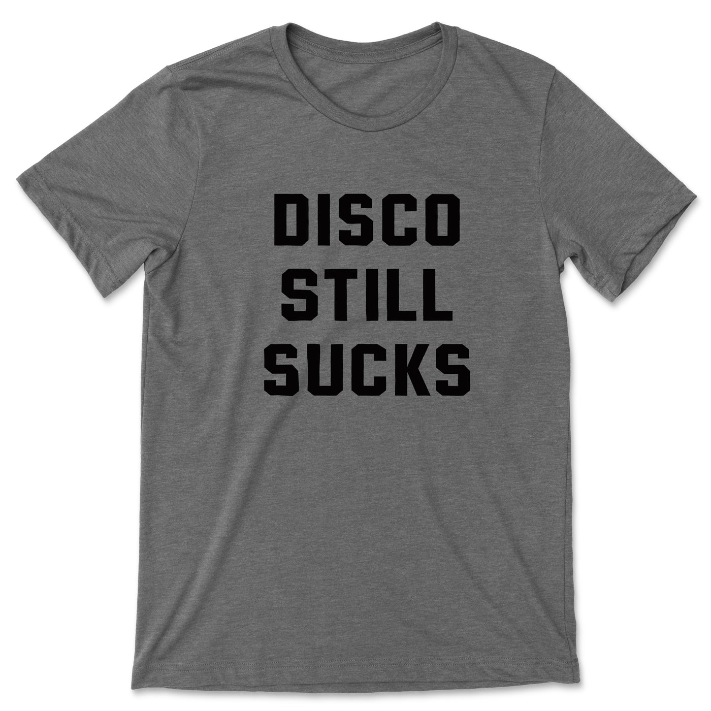 DISCO STILL SUCKS T-shirt