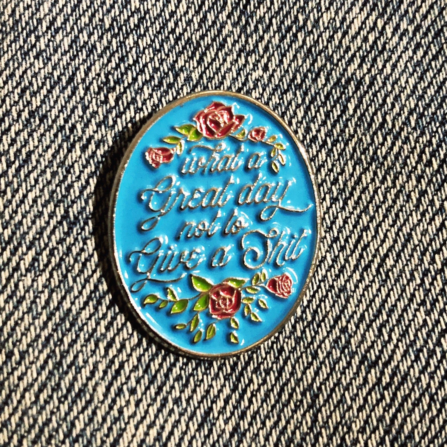 Great Day Not to Give a Shit enamel pin