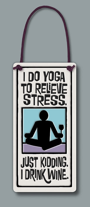 I do yoga to relieve stress...
