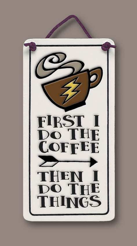 First I do the coffee...