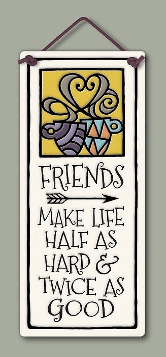 Friends make life...