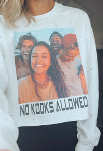 No Kooks Allowed Sweatshirt