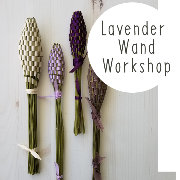 Workshop - Lavender Wand July 28th