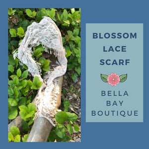 Paisley Raye Blossom Lace Scarf - Paisley Raye with Bella Bay Boutique, shop now at  https://shopbellabay.com/ or locally in Newport Oregon