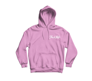 'Fuck Life' Embroidered Hoodie (Various Colours)