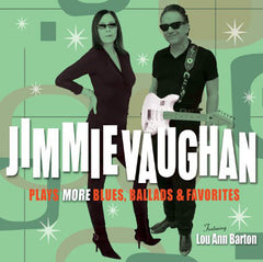 Jimmie Vaughan Plays More Blues Ballads & Favorites