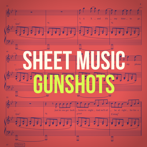 'Gunshots' Sheet Music