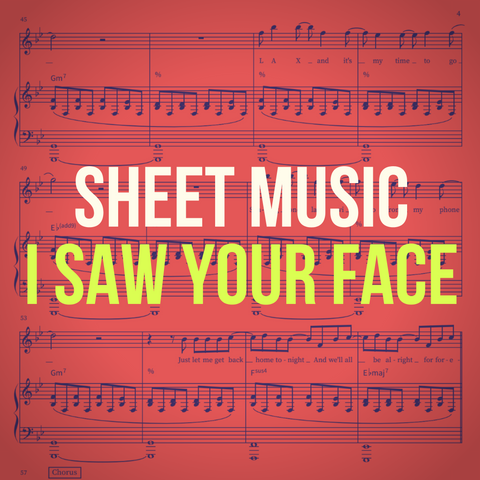 'I Saw Your Face' Sheet Music