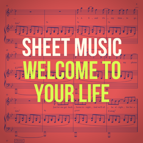 'Welcome To Your Life' Sheet Music