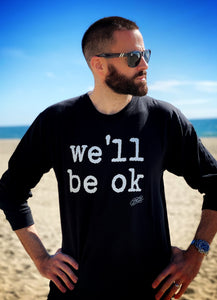 we'll be ok - limited edition long sleeve