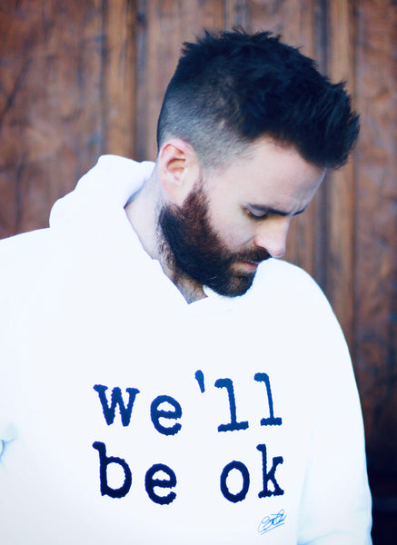 we'll be ok - limited edition unisex premium hoodie