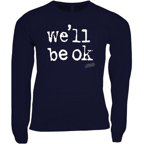 we'll be ok- limited edition long sleeve