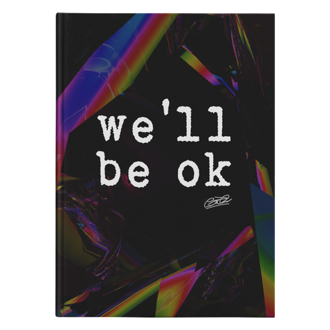 we'll be ok - hardcover journal