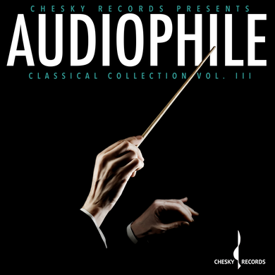 Audiophile Classical Collection Vol. III (Various Artists) [WAV DOWNLOAD]