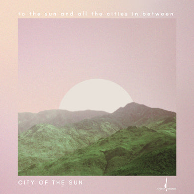 to the sun and all the cities in between  (City of the Sun) [WAV DOWNLOAD]