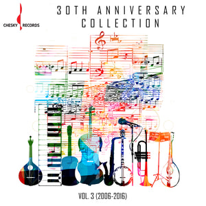 Chesky 30th Anniversary Collection: Vol. 3 (2006-2016) (Various Artists) [WAV DOWNLOAD]