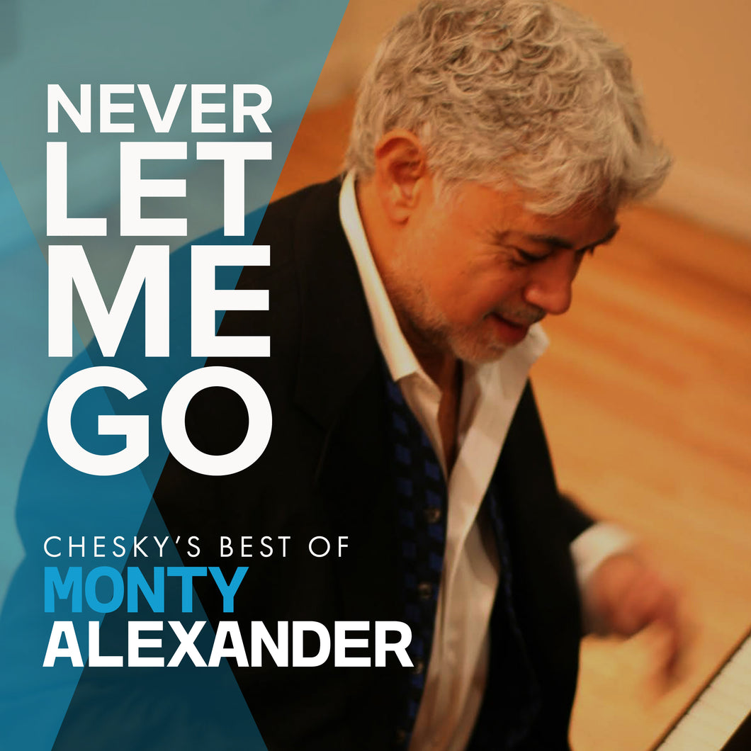 Never Let Me Go: Chesky's Best of Monty Alexander (Monty Alexander) [WAV DOWNLOAD]