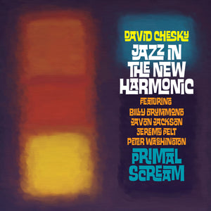 Jazz In The New Harmonic: Primal Scream (David Chesky)[WAV DOWNLOAD]