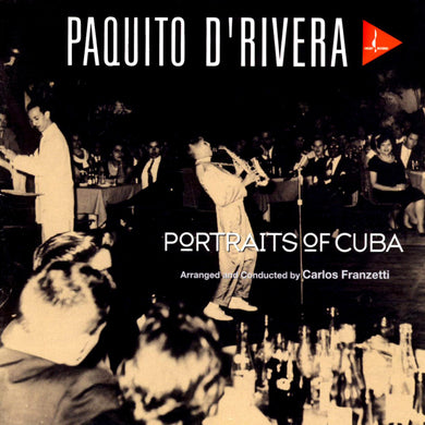 Portraits of Cuba (Paquito D'Rivera) [WAV DOWNLOAD]