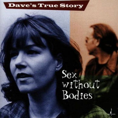 Sex Without Bodies (Dave's True Story) [WAV DOWNLOAD]