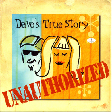 Unauthorized (Dave's True Story) [WAV DOWNLOAD]