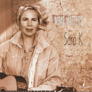 What Matters (Sara K) [WAV DOWNLOAD]